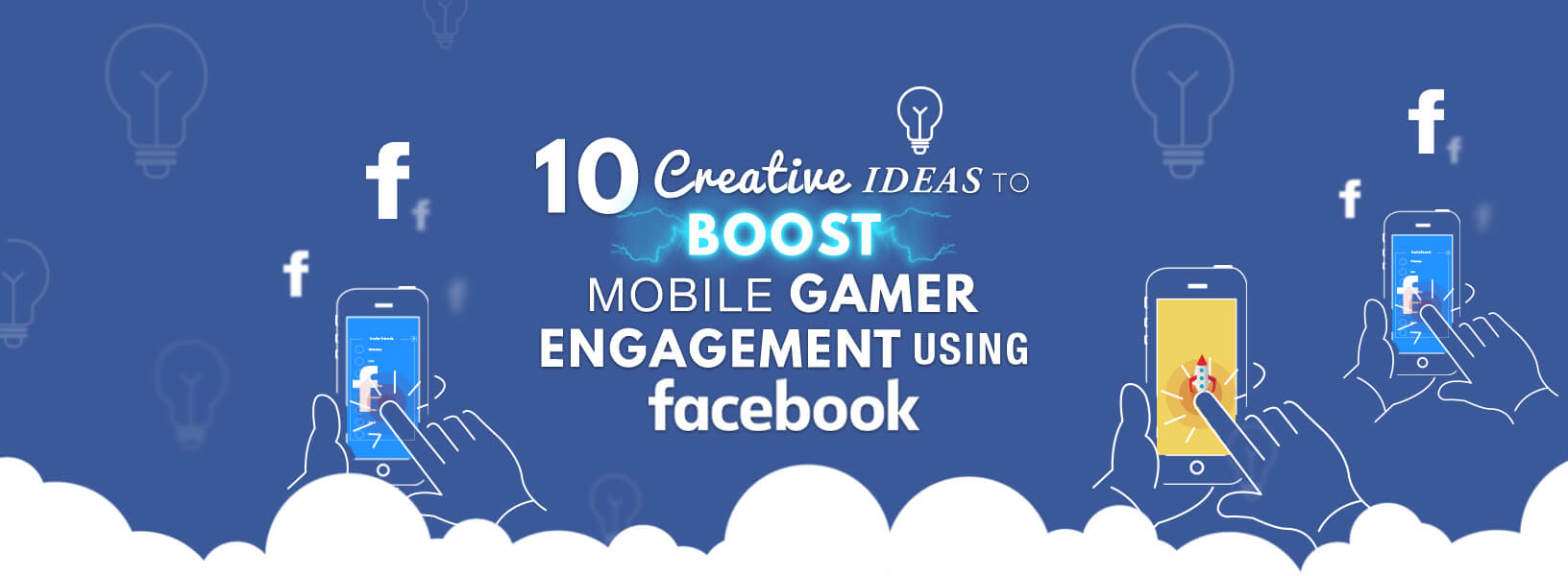 10 Creative Ideas To Boost Mobile Gamer Engagement Using Facebook