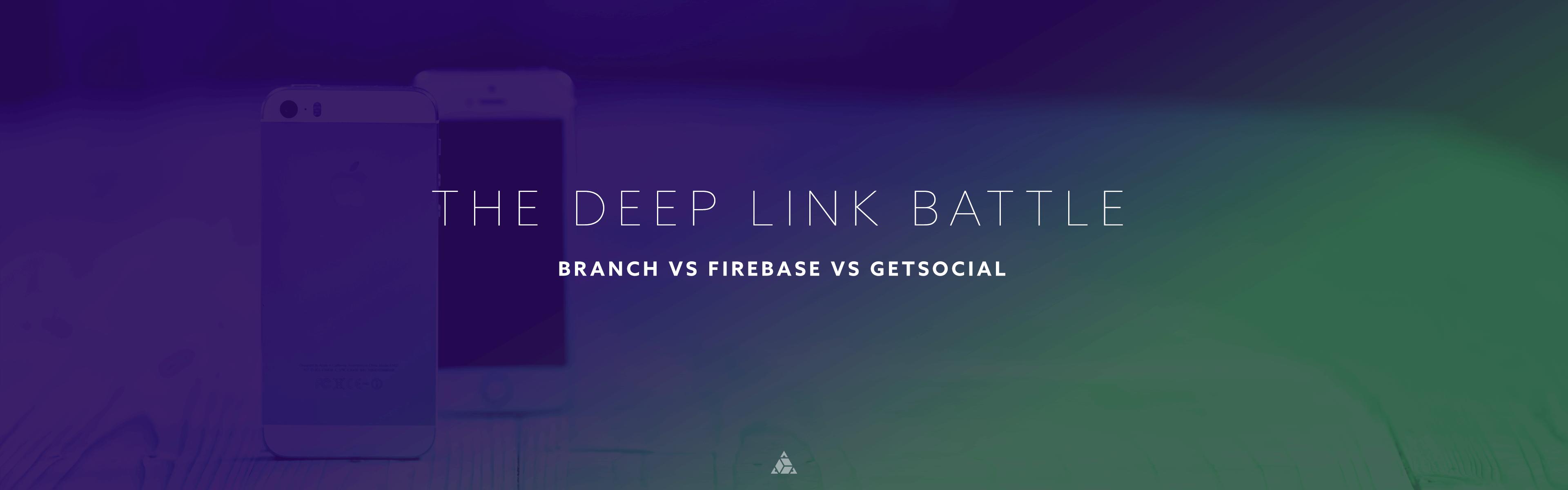 The Deep Link Battle: Branch vs Firebase vs GetSocial