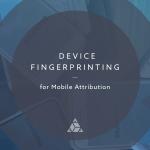 device fingerprinting for mobile attribution