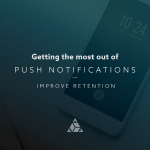 getting the most out of push notifications